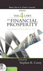 The 4 Laws of Financial Prosperity : Get Control of Your Money Now! - Blaine Harris