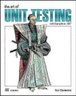 The Art of Unit Testing : with Examples in .NET - Roy Osherove