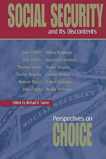 Social Security and Its Discontents : Perspectives on Choice - Michael D. Tanner