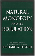 Natural Monopoly and Its Regulation - Richard A. Posner