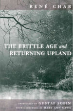 The Brittle Age and Returning Upland - Rene Char