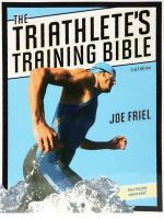 The Triathlete's Training Bible : VELO PRESS - Joe Friel