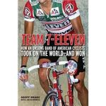 Team 7-Eleven : America's Greatest Cycling Team - Geoff Drake