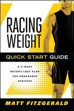 Racing Weight Quick Start Guide : A 4-week Weight-loss Plan for Endurance Athletes - Matt Fitzgerald