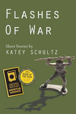 Flashes of War - Katey Schultz