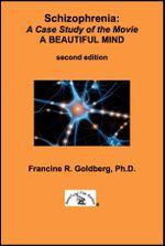 Schizophrenia : A Case Study of the Movie A BEAUTIFUL MIND - Second Edition - Francine R, PhD Goldberg