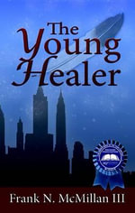 The Young Healer - FRANK N. III MCMILLAN