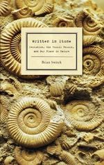 Written in Stone : Evolution, the Fossil Record, and Our Place in Nature - Brian Switek