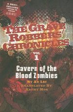 Cavern of the Blood Zombies : The Graver Robbers' Chronicles - Xu Lei