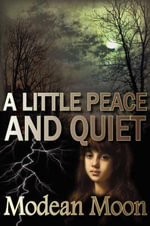 A Little Peace and Quiet - Modean Moon