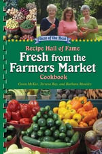Best of the Best Recipe Hall of Fame Fresh from the Farmers Market Cookbook : Recipe Hall of Fame
