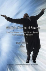 Multiple Streams of Success : Real Life Stories of Faith, Hope, Success, and Overcoming Adversity - Mark Johnson