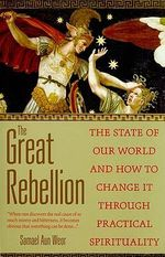 The Great Rebellion : The State of Our World and How to Change it Through Practical Spirituality - Samael Aun Weor