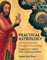 Practical Astrology : Self-Transformation Through Self-Knowledge - Samael Aun Weor
