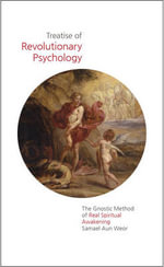 Treatise of Revolutionary Psychology : The Gnostic Method of Real Spiritual Awakening - Samael Aun Weor