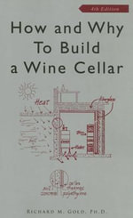 How and Why to Build a Wine Cellar - Richard M. Gold