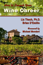 How to Launch Your Wine Career - Liz, Ph.D. Thach