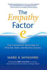The Empathy Factor : Your Competitive Advantage for Personal, Team, and Business Success - Marie R. Miyashiro