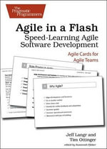 Agile in a Flash : Speed-learning Agile Software Development - Jeff Langr