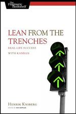 Lean from the Trenches : Managing Large-scale Projects with Kanban - Henrik Kniberg