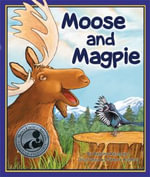 Moose and Magpie - Bettina Restrepo