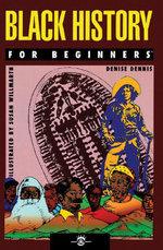 Black History for Beginners - Denise Dennis