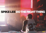 Spike Lee : Do the Right Thing - Spike Lee