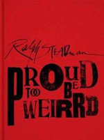 Ralph Steadman : Proud to be Weirrd - Ralph Steadman