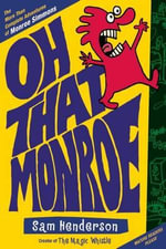 Oh, That Monroe : The More Than Complete Adventures of Monroe Simmons - Sam Henderson
