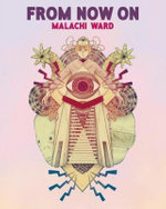 From Now on : Short Comic Tales of the Fantastic - Malachi Ward