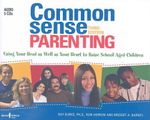 Common Sense Parenting : Using Your Head as Well as Your Heart to Raise School-Aged Children - Ray Burke