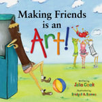 Making Friends is an Art! : A Children's Book on Making Friends - Julia Cook