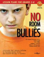 No Room for Bullies : Lesson Plans for Grades 5-8 - Susan Lamke