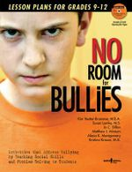 No Room for Bullies : Lesson Plans for Grades 9-12 - Susan Lamke