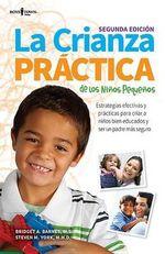 La Crianza Practica de Los Ninos Pequenos, 2nd Ed : Estrategias Efectivas y Practicas Para Criar a Ninos Bien Educados y Ser Un Padre Mas Seguro - Bridget Barnes, MS