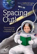 Spacing Out! : Discovering the Importance of Completing Tasks - Stephie McCumbee