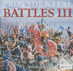 Providential Battles III : Sabers, Spears, & Catapults and Other Weapons of Warfare - William C Potter