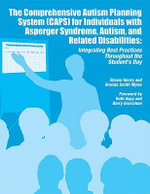 CAPS for Individuals with AS, Autism, and Related Disabilities : Integrating Best Practices Throughout the Student's Day - Shawn Henry