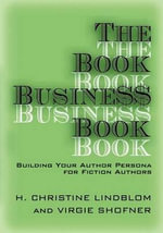 The Book Business Book : A Journey, Not a Destination - H Christine Lindblom