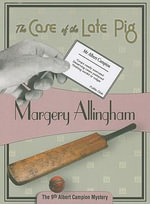 The Case of the Late Pig : Albert Campion Mysteries - Margery Allingham