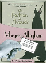 The Fashion in Shrouds : Albert Campion - Margery Allingham