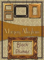 Black Plumes - Margery Allingham