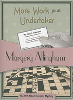More Work for the Undertaker : Albert Campion Mysteries - Margery Allingham