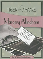The Tiger In The Smoke : Albert Campion Mysteries - Margery Allingham