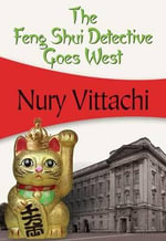 The Feng Shui Detective Goes West : Feng Shui Detective - Nury Vittachi