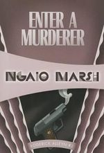 Enter a Murderer : Inspector Roderick Alleyn #2 - Ngaio Marsh