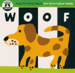 Woof : Begin Smart - Books For Smart Babies - From Six To Twelve Months - Begin Smart