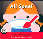 All Gone! : Begin Smart - Books For Smart Babies - From Twelve To Eighteen Months - Begin Smart