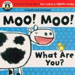 Moo! Moo! What are You? : Begin Smart - Books For Smart Babies - From Twelve To Eighteen Months
