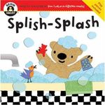 Splish-splash : Begin Smart - Books For Smart Babies - From Twelve To Eighteen Months - Begin Smart